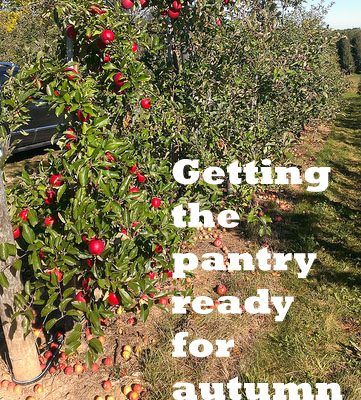 Getting the Pantry Ready for Autumn