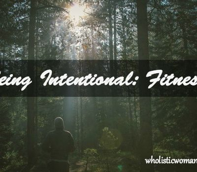 Being Intentional: Fitness