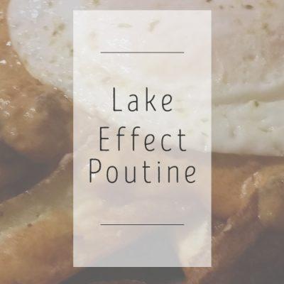 Lake Effect Poutine #SundaySuper