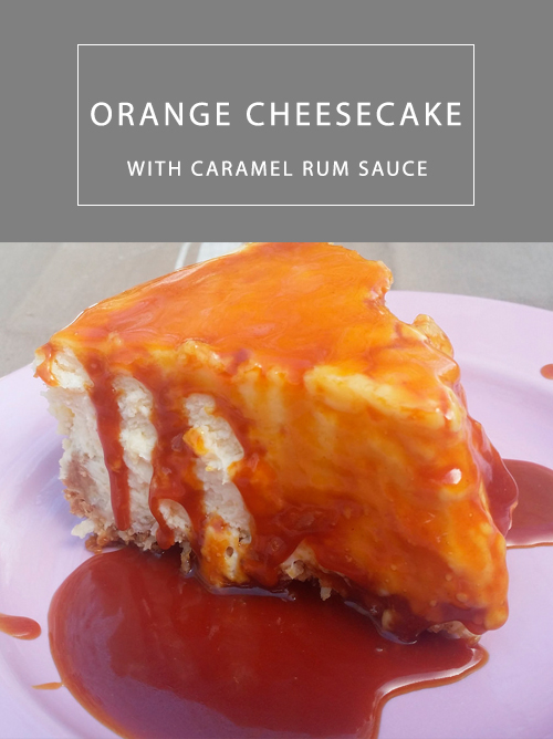 Wholisticwoman.com: Orange Cheesecake with Caramel Rum ...