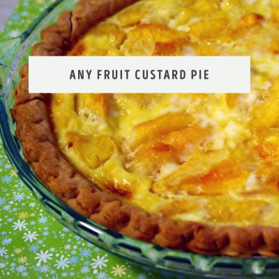 Any Fruit Custard Pie #SundaySupper