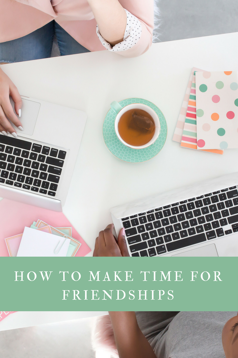 How to Make Time for Friendships