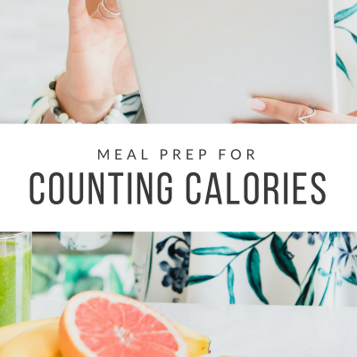 Meal Prep for Counting Calories
