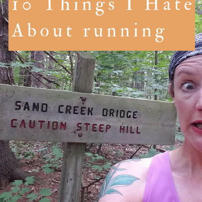 10 Things I Hate About Running