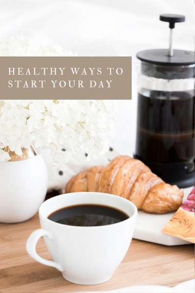 Healthy Ways to Start Your Day