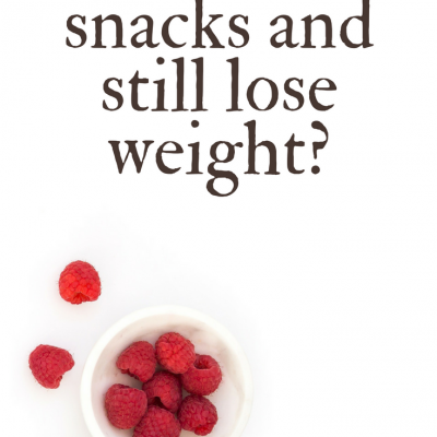 Can I Have Snacks When Trying to Lose Weight?